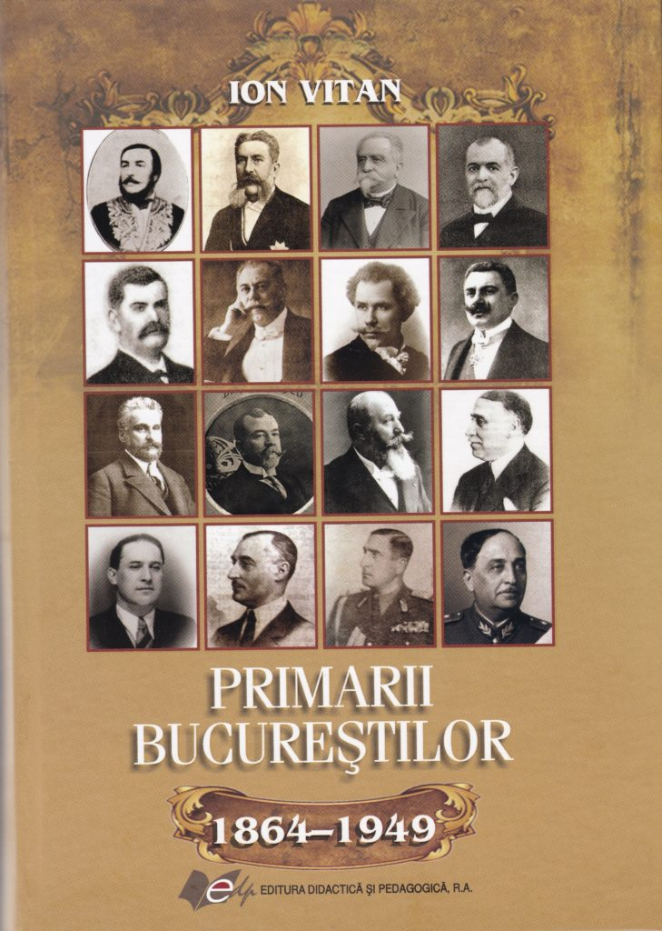 """Recomandare de lectură… pentru a vota informați: """"Primarii Bucureștilor (1864-1949)"""" de Ion Vitan"""